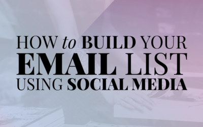 How to Easily Build Your Email List With Social Media