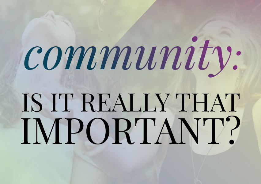 Community: Is It Really That Important?