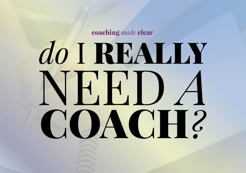 Do I Need a Coach?
