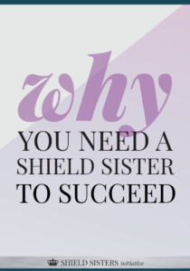 Why you need a Shield Sister to succeed by the fantastic Raewyn Sangari!