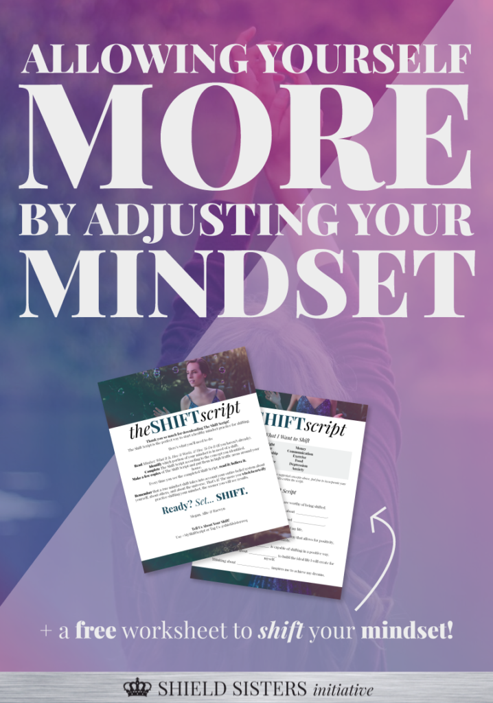 Allowing yourself MORE by adjusting your MINDSET shield sisters initiative