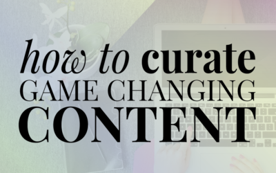 Curate Game Changing Content