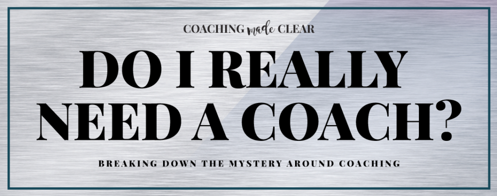 Do I really need a coach? Find out with this article from @shieldsistereswq