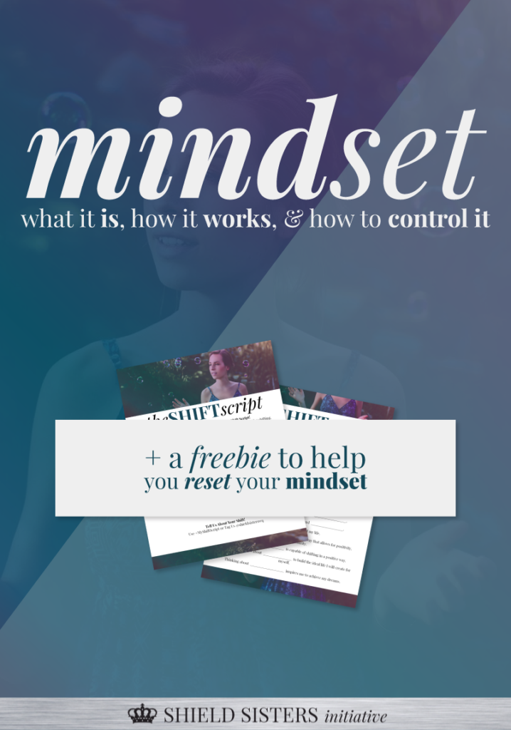 how to adjust your mindset @shieldsisterswq