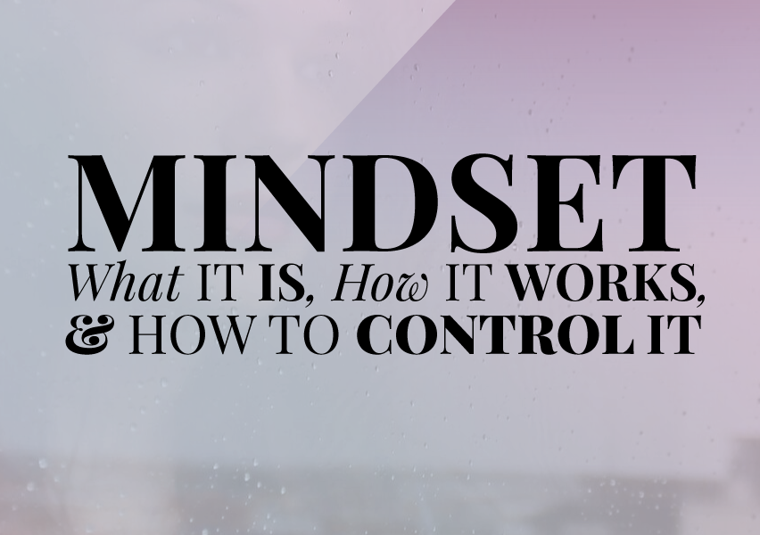 what is mindset? how does it work? how do I control it? @shieldsisterswq