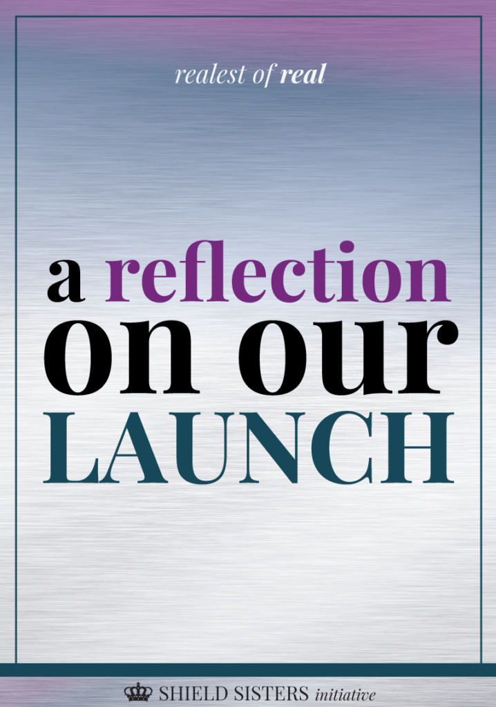 A true reflection on our launch and how it REALLY went via shield sisters initiative