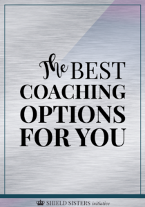 Megan Kubasch talks about the best coaching options for you on the Shield Sisters Initiative blog.