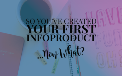 You've Created Your First Infoproduct: Now What?