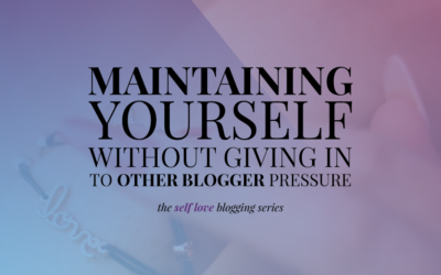 Maintaining Yourself Without Giving in to Other Blogger Pressure