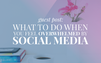 What to Do When You Feel Overwhelmed by Social Media