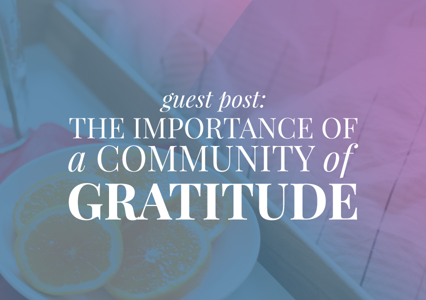 The Importance of a Community of Gratitude