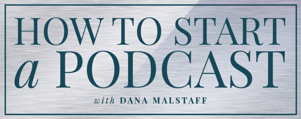How to start a podcast with @danamalstaff on the @shieldsisterswq blog