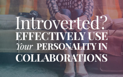Introverted? Effectively Use Your Personality in Collaborations