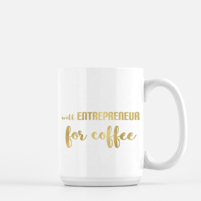 Will Entrepreneur For Coffee Mug