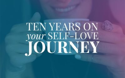 10 Years On Your Self-Love Journey