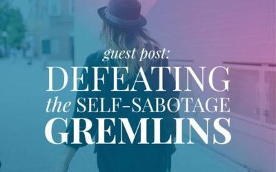 Defeating the Self-Sabotage Gremlins