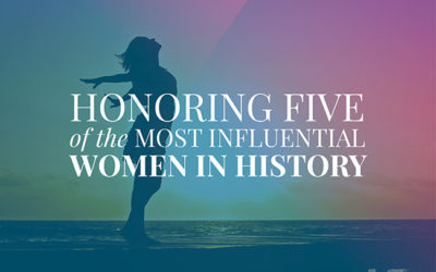 Honoring 5 Of the Most Influential Women in History