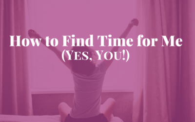 How to Find Time for Me (Yes, You!)