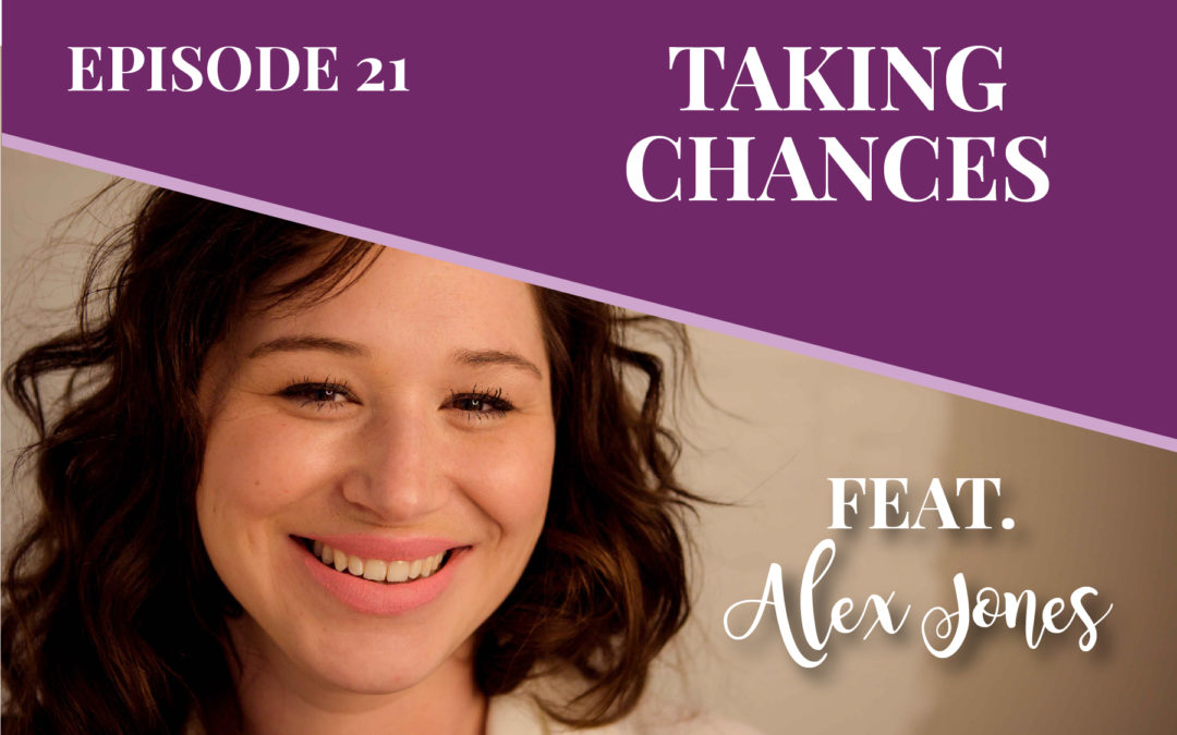 Episode 21: Taking Chances with Alex Jones