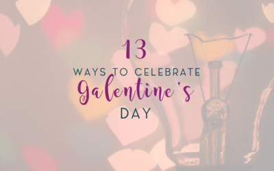 13 Ways to Celebrate Galentine's Day